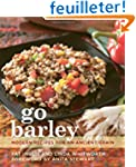 Go Barley: Modern Recipes for an Anci...