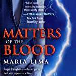 Matters of the Blood (Blood Lines, Book 1) (       UNABRIDGED) by Maria Lima Narrated by Maria Lima