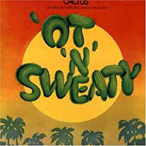 Cactus - Ot N Sweaty - Amazon.com Music