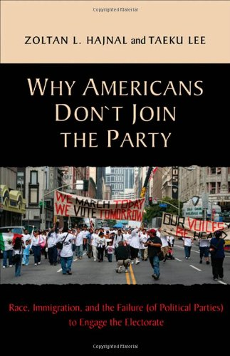 Why Americans Don't Join the Party: Race, Immigration,...