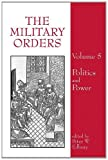 img - for The Military Orders: Politics and Power book / textbook / text book