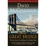 The Great Bridge: The Epic Story of the Building of the Brooklyn Bridge ~ David G. McCullough