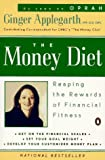 The Money Diet : Reaping the Rewards of Financial Fitness (0140247467) by Applegarth, Virginia