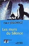 echange, troc Philip Jolowicz - Les Murs du silence