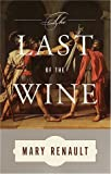 The Last of the Wine (0375726810) by Mary Renault