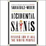 Accidental Saints: Finding God in All the Wrong People | Nadia Bolz-Weber