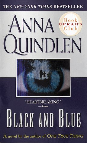 Black and Blue: A Novel (Oprah's Book Club), ANNA QUINDLEN