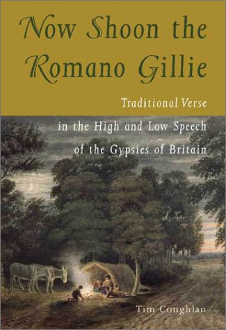Now Shoon the Romano Gillie: Traditional Verse in the High and Low Speech of the Gypsies of Britain (University of Wales