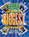 Guinness World Records: The World's Biggest Everything! (Guinness World Records)
