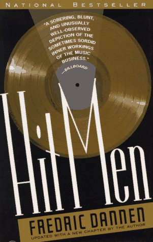 Hit Men: Power Brokers and Fast Money Inside the Music Business (Vintage), FREDRIC DANNEN