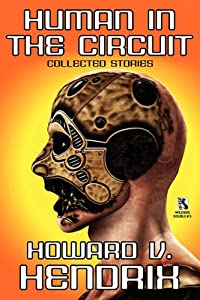 Human in the Circuit: Collected Stories Perception of Death: Collected Stories (Wildside Double #15) by Howard V. Hendrix