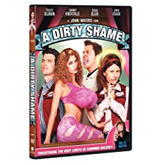 A Dirty Shame (NC-17 Rated Theatrical Version) (US Version)