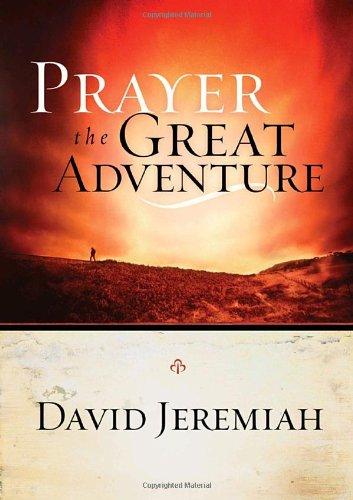 Prayer, the Great Adventure, Jeremiah, Dr. David