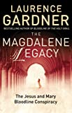 The Magdalene Legacy: The Jesus and Mary Bloodline Conspiracy (1578634032) by Laurence Gardner