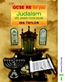Judaism with Jewish Moral Issues (GCSE RE for You) (074875685X) by Taylor, Ina