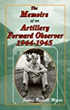 img - for The Memoirs of an Artillery Forward Observer, 1944-1945 book / textbook / text book