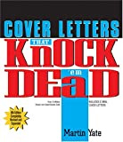 Cover Letters That Knock 'em Dead (Knock 'em Dead Cover Letters) (1593371071) by Martin John Yate