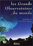 echange, troc Serge Brunier, Anne-Marie Lagrange - LES GDS OBSERVATOIRS DU MONDE (Ancien prix Editeur : 55 Euros)