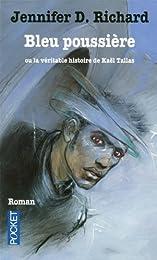Bleu poussière ou La véritable histoire de Kaël Tallas