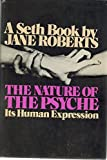 The Nature of the Psyche: Its Human Expression (A Seth Book) (013610469X) by Seth