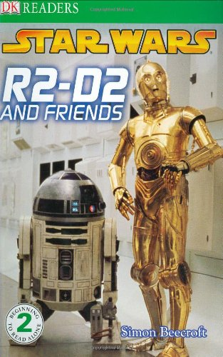 Star Wars: R2-D2 and Friends (DK Reader - Level 2 (Quality))