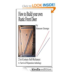 How to Build your own Rustic Front Door (21st Century Self Reliance: A Survival Preparation)
