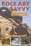 img - for Rock Art Savvy: The Responsible Visitor's Guide to Public Sites of the Southwest book / textbook / text book