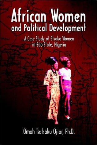 African Women and Political Development: A Case Study of Etsako Women in Edo State, Nigeria