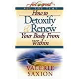 How to Detoxify & Renew Your Body From Within ~ Valerie Saxion