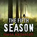 The Fifth Season (       UNABRIDGED) by Mons Kallentoft Narrated by Julia Barry