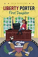 Liberty Porter, First Daughter   [LIBERTY PORTER #01 LIBERTY POR] [Paperback]