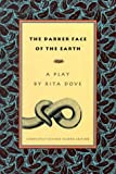 The Darker Face of the Earth: Completely Revised Second Edition (1885266197) by Dove, Rita