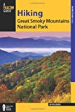 Kevin Adams Hiking Great Smoky Mountains National Park (Regional Hiking Series)