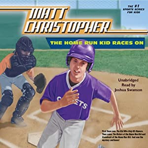 The Home Run Kid Races On | [Matt Christopher]