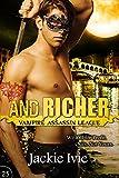 And Richer (Vampire Assassin League Book 25)