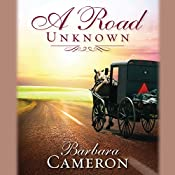 A Road Unknown: Amish Roads Series, Book 1 | Barbara Cameron