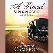 A Road Unknown: Amish Roads Series, Book 1 | Barbara Cameron