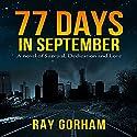 77 Days in September Hörbuch von Ray Gorham Gesprochen von: Joseph Morton