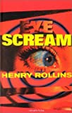 Eye Scream (3934790046) by Henry Rollins