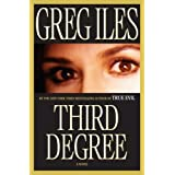 Third Degree: A Novel ~ Greg Iles