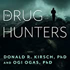 The Drug Hunters: The Improbable Quest to Discover New Medicines Hörbuch von Donald R. Kirsch PhD, Ogi Ogas PhD Gesprochen von: James Foster