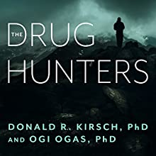 The Drug Hunters: The Improbable Quest to Discover New Medicines | Livre audio Auteur(s) : Donald R. Kirsch PhD, Ogi Ogas PhD Narrateur(s) : James Foster