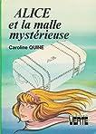 Alice et la malle mystérieuse : Collection : Bibliothèque verte cartonnée