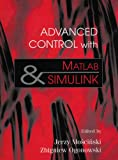 Jerry Moscinski Advanced Control with MATLAB and SIMULINK