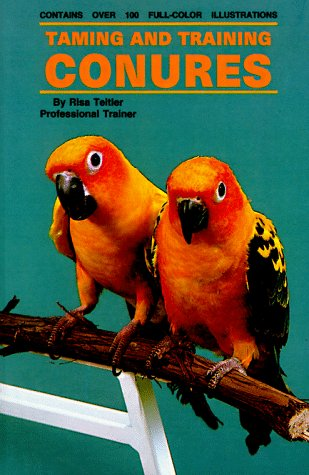 Taming and Training Conures, RISA TEITLER