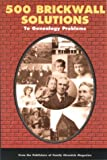 500 Brickwall Solutions to Genealogy Problems
