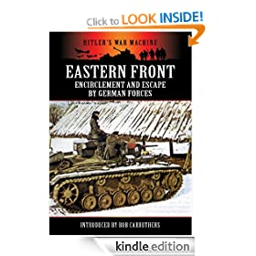 Eastern Front: Encirclement and Escape by German Forces (Hitler's War Machine)