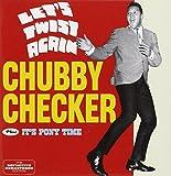 Chubby Checker Let's Twist Again + It's Pony Time + 6 bonus tracks