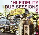 Hi-Fidelity Dub Sessions 5
