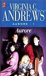 Aurore, tome 1 : Aurore par Virginia C. Andrews